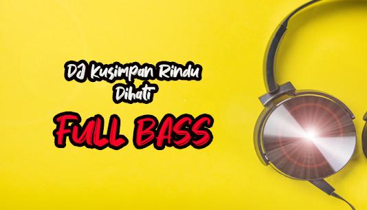 DJ Kusimpan Rindu Dihati FULL BASS 1.1.5 [Mod + APK] Android 1