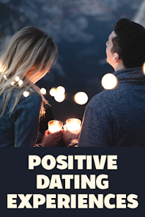 Positive Dating Experiences