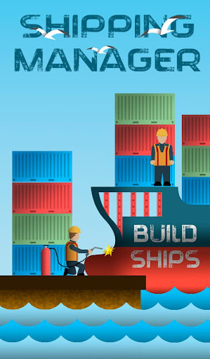 Télécharger Shipping Manager  APK MOD (Astuce) screenshots 1