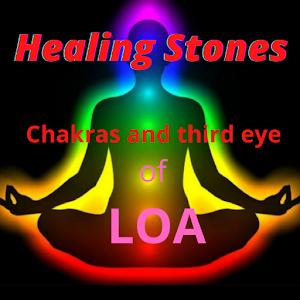 Healing Stones Chakras and third eye of LOA